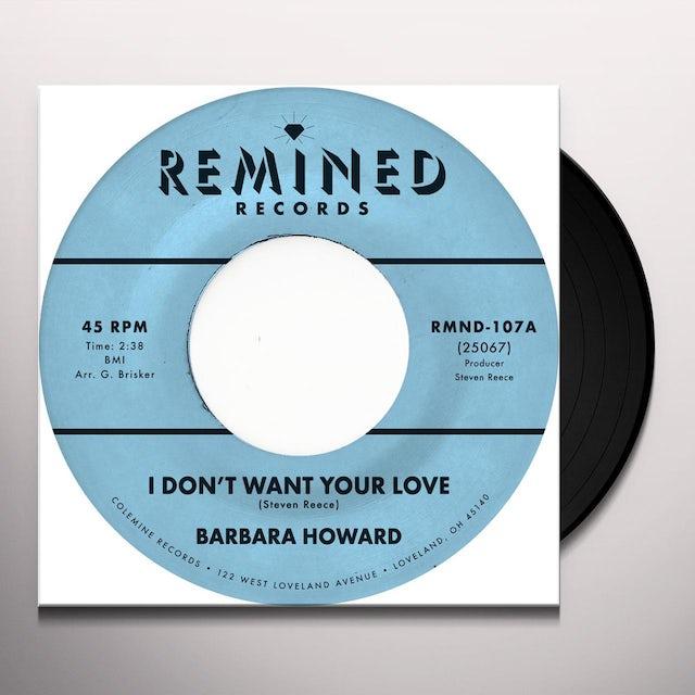 Barbara Howard I DON'T WANT YOUR LOVE Vinyl Record