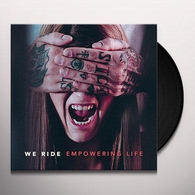 We Ride EMPOWERING LIFE Vinyl Record