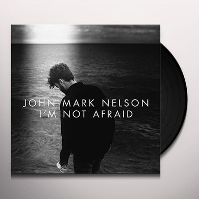 John Mark Nelson I'M NOT AFRAID Vinyl Record