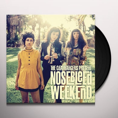 Coathangers Nosebleed Weekend Vinyl Record
