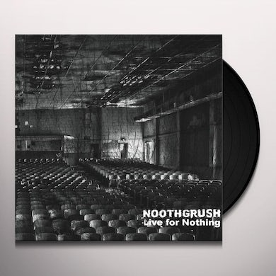 Noothgrush LIVE FOR NOTHING Vinyl Record