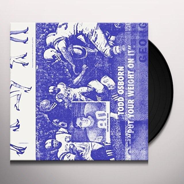 Todd Osborn PUT YOUR WEIGHT ON IT Vinyl Record