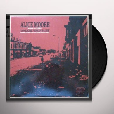 Alice Moore LONESOME WOMAN BLUES Vinyl Record