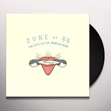 June Of 44 TROPICS & MERIDIANS Vinyl Record