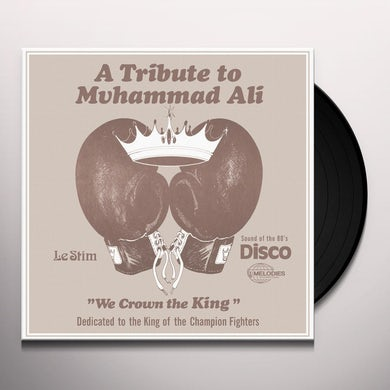 Le Stim A TRIBUTE TO MUHAMMAD ALI (WE CROWN THE KING) Vinyl Record