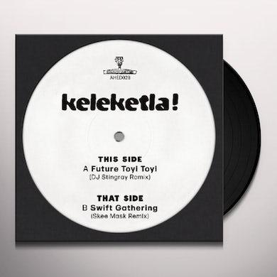 Keleketla DJ STINGRAY & SKEE MASK REMIXES Vinyl Record
