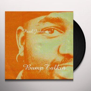 Paul Johnson BUMP TALKIN Vinyl Record
