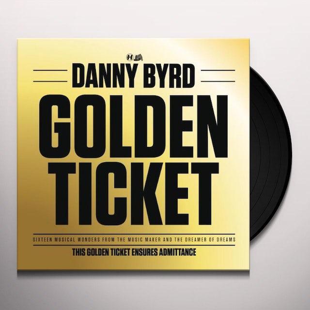 Danny Byrd GOLDEN TICKET Vinyl Record