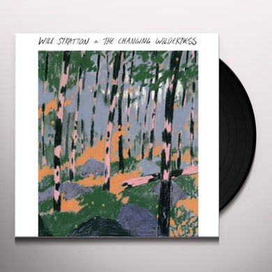 Will Stratton CHANGING WILDERNESS Vinyl Record