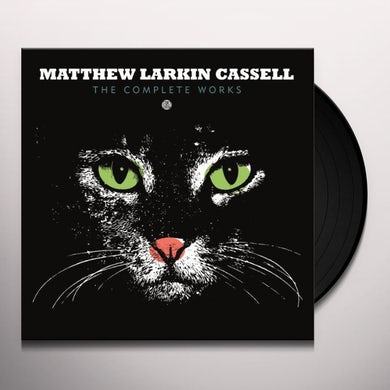 Matthew Larkin Cassell COMPLETE WORKS Vinyl Record