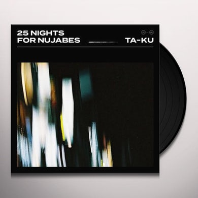 Ta-Ku 25 NIGHTS FOR NUJABES Vinyl Record