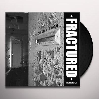 Fractured DELAPIDATED Vinyl Record