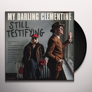 MY DARLING CLEMENTINE STILL TESTIFYING Vinyl Record