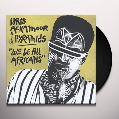 Idris Ackamoor & The Pyramids WE BE ALL AFRICANS Vinyl Record