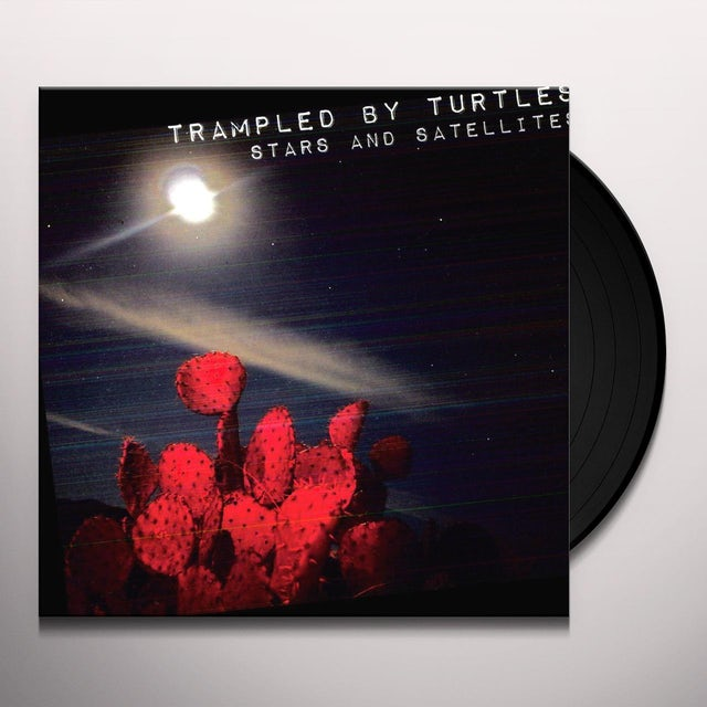 Trampled By Turtles STARS & SATELLITES Vinyl Record