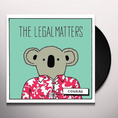LEGAL MATTERS CONRAD Vinyl Record