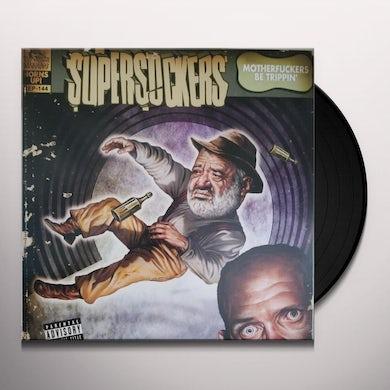 Supersuckers MOTHERFUCKERS BE TRIPPIN' Vinyl Record
