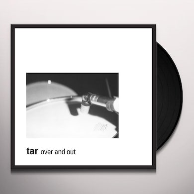 Tar OVER & OUT Vinyl Record