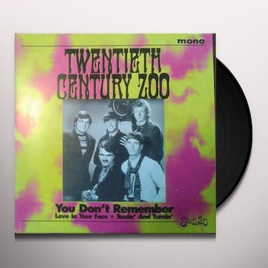 TWENTIETH CENTURY ZOO YOU DON'T REMEMBER / LOVE IN YOUR FACE / TOSSIN Vinyl Record
