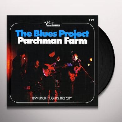 Blues Project PARCHMAN FARM / BRIGHT LIGHTS & BIG CITY Vinyl Record