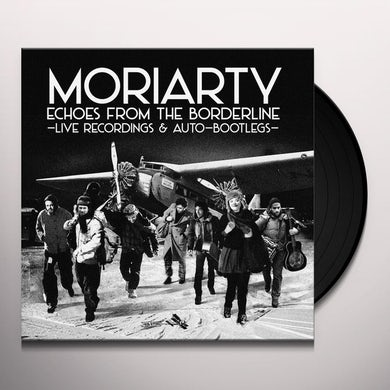 Moriarty ECHOES FROM THE BORDERLINE Vinyl Record