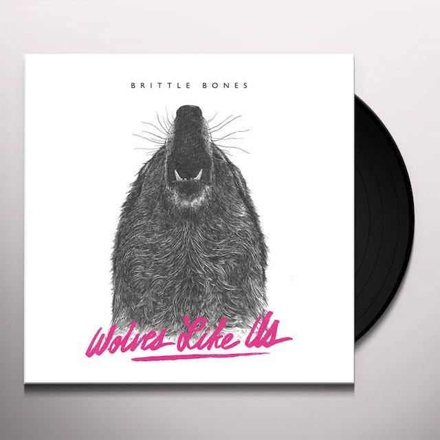 Wolves Like Us BRITTLE BONES Vinyl Record