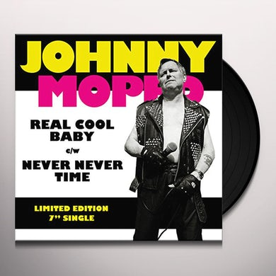 Johnny Moped REAL COOL BABY / NEVER NEVER TIME Vinyl Record