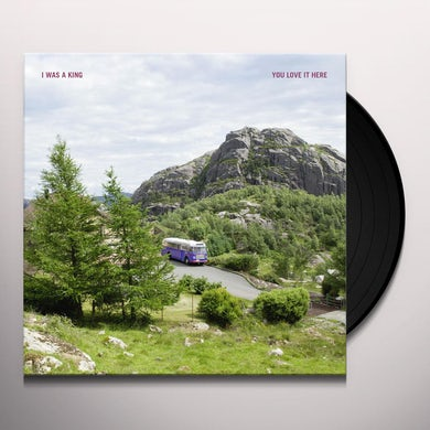 I Was A King YOU LOVE IT HERE Vinyl Record