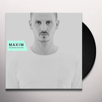 Maxim DAS BISSCHEN WAS WIR SIND Vinyl Record