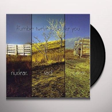 Number Twelve Looks Like You NUCLEAR SAD NUCLEAR Vinyl Record
