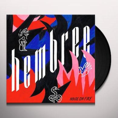 Hembree HOUSE ON FIRE Vinyl Record