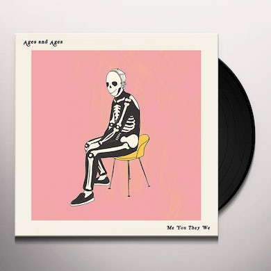 Ages And Ages ME YOU THEY WE Vinyl Record