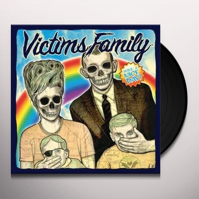 Victims Family HAVE A NICE DAY Vinyl Record