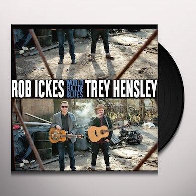 Rob Ickes & Trey Hensley WORLD FULL OF BLUES Vinyl Record