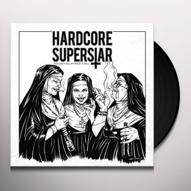 Hardcore Superstar YOU CAN'T KILL MY ROCK N ROLL Vinyl Record