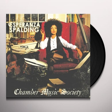 Esperanza Spalding CHAMBER MUSIC SOCIETY Vinyl Record