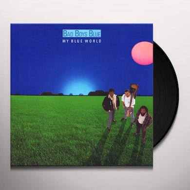 Bad Boys Blue MY BLUE WORLD Vinyl Record