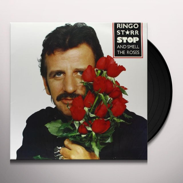 Ringo Starr STOP & SMELL THE ROSES Vinyl Record