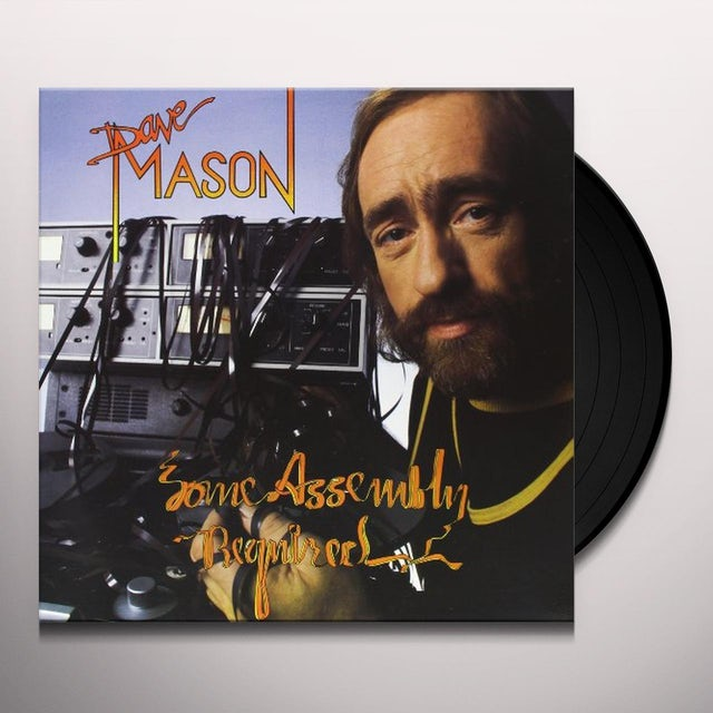 Dave Mason SOME ASSEMBLY REQUIRED Vinyl Record