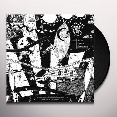 Die Welttraumforscher WIR ARBEITEN FUR DIE NACHSTE WELT (1991-2012) Vinyl Record