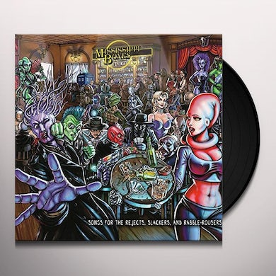 MISSISSIPPI BONES SONGS FOR THE REJECTS SLACKERS & RABBLE ROUSERS Vinyl Record