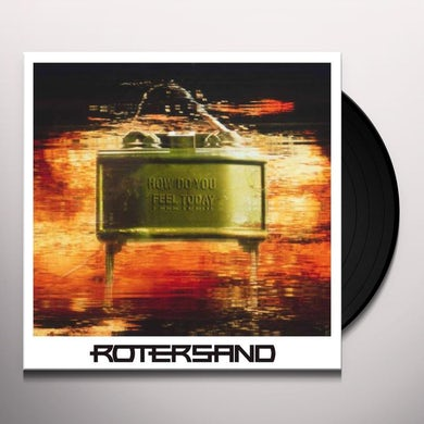 Rotersand HOW DO YOU FEEL TODAY Vinyl Record