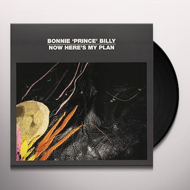 Bonnie Prince Billy NOW HERE'S MY PLAN Vinyl Record