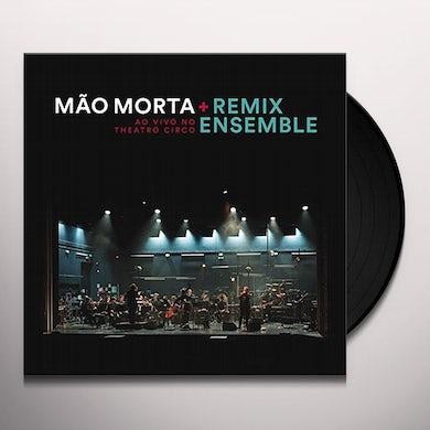 Mao Morta + Remix Ensemble LIVE AT THEATRO CIRCO Vinyl Record