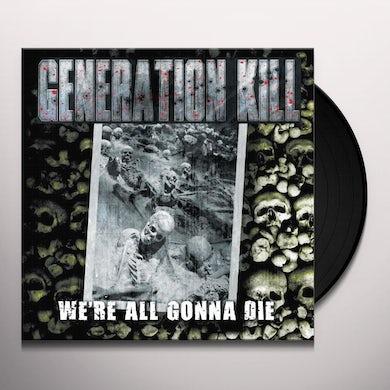 Generation Kill WE'RE ALL GONNA DIE Vinyl Record
