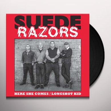 Suede Razors HERE SHE COMES B/W LONGSHOT KID Vinyl Record