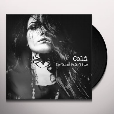 Cold THINGS WE CAN'T STOP Vinyl Record