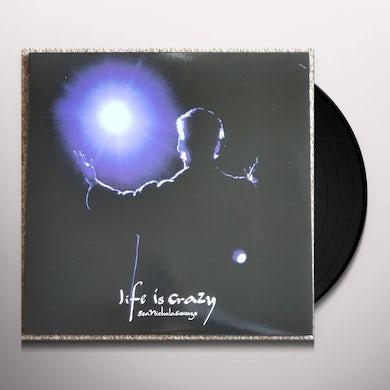LIFE IS CRAZY Vinyl Record
