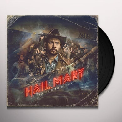 Shane Smith & the Saints HAIL MARY Vinyl Record