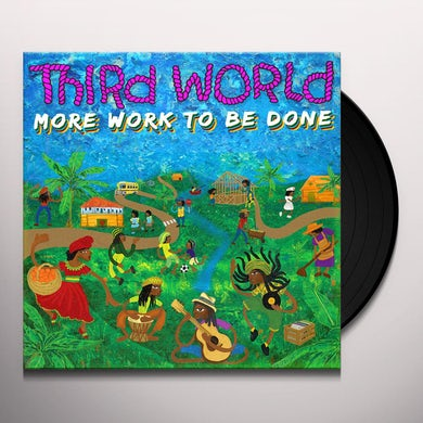 Third World MORE WORK TO BE DONE Vinyl Record